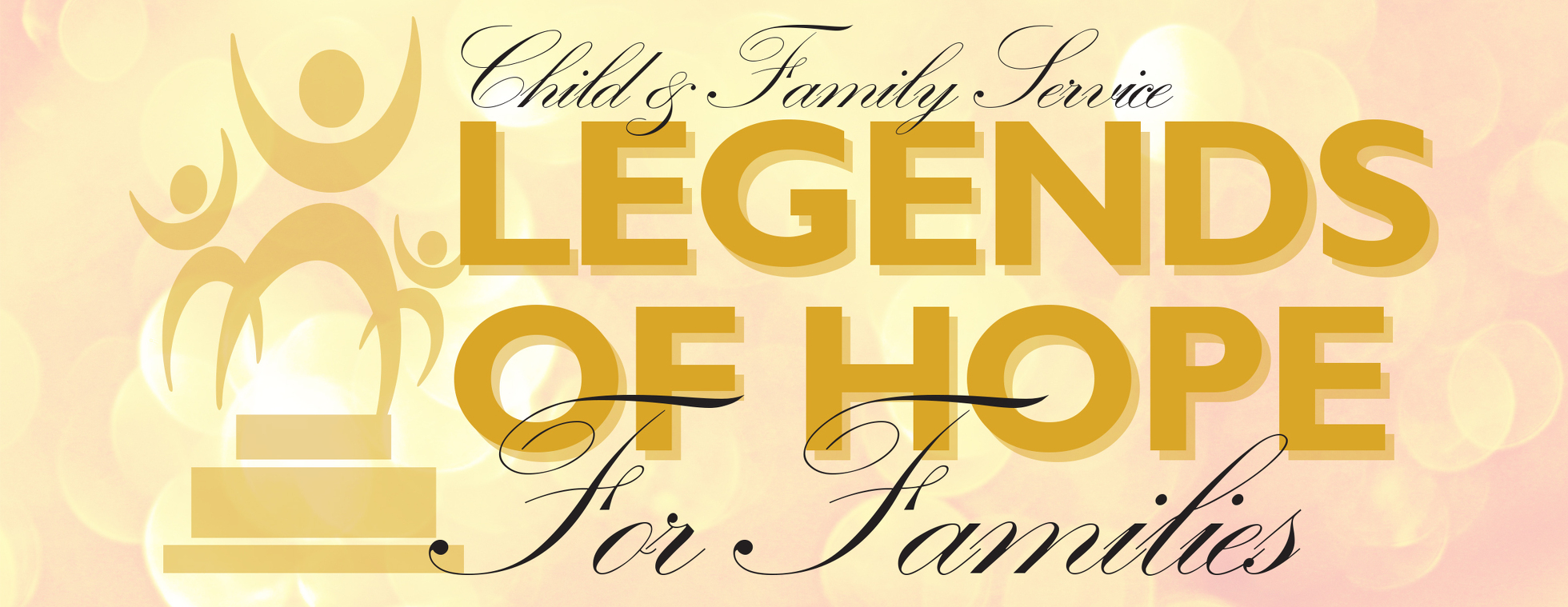 Child & Family Service (CFS) Legends of Hope for Families